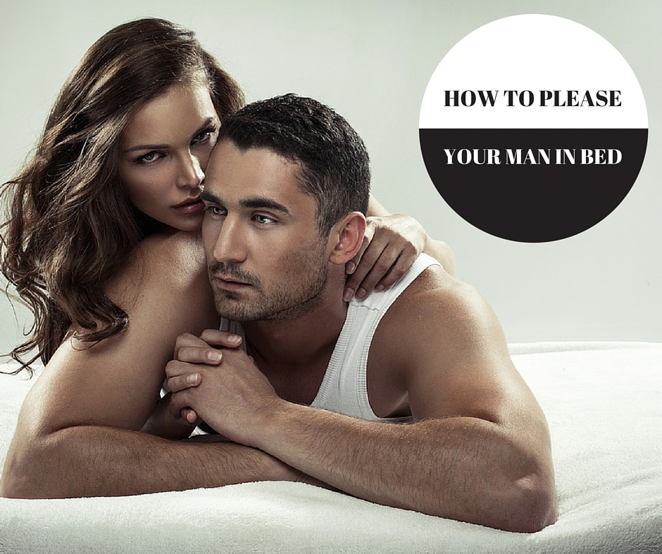 How To Please Your Man In Bed (35 Powerful Tips)