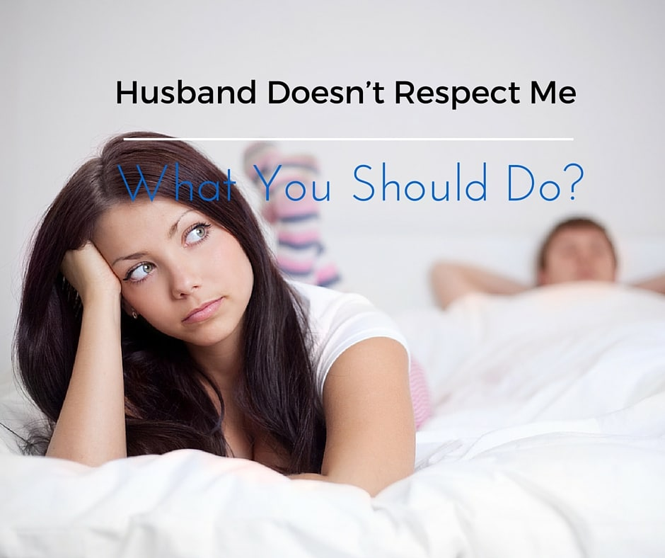Husband Doesn't Respect Me