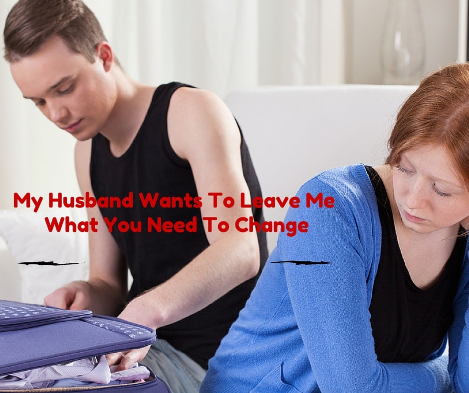 My Husband Wants To Leave Me