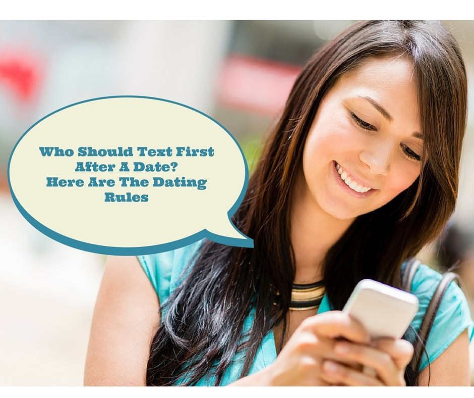 Who Should Text First After A Date Here Are The Dating Rules