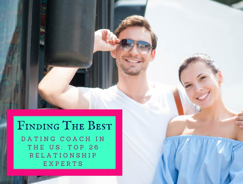 Finding The Best Dating Coach In The US Top 26 Relationship Experts