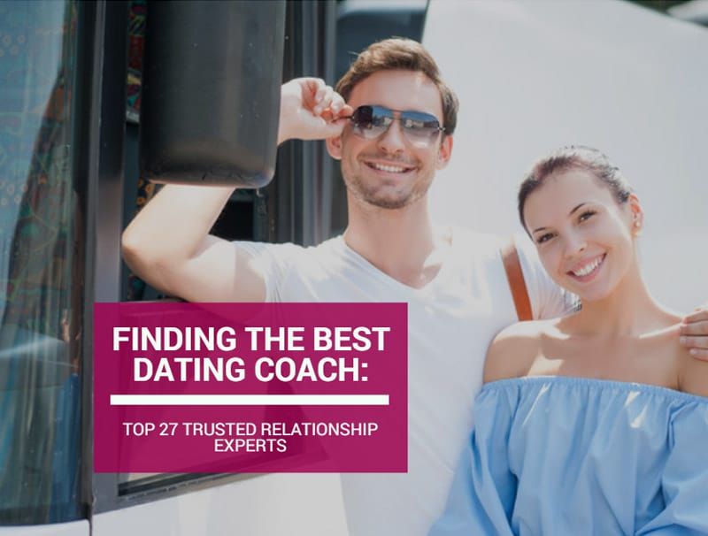 Finding The Best Dating Coach: Top 27 Trusted Relationship Experts