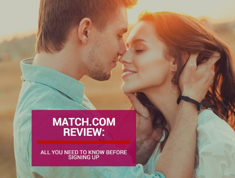 Match.com Review: All You Need To Know Before Signing Up