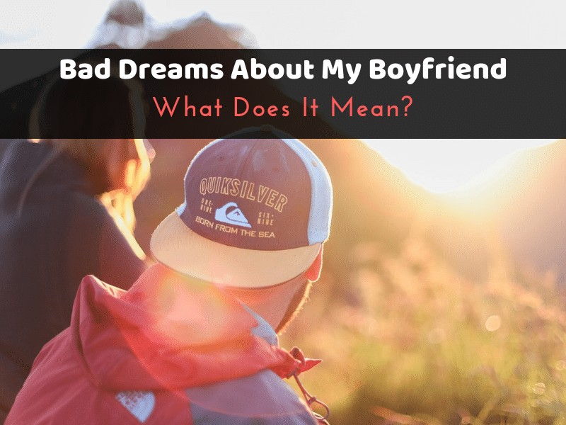 Bad Dreams About My Boyfriend_ What Does It Mean_