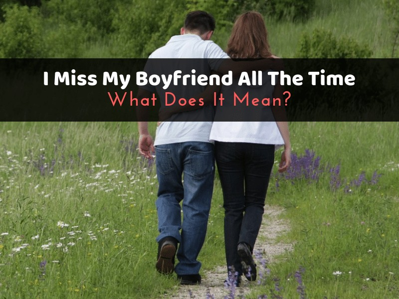 My ex miss do boyfriend why so much i I Miss