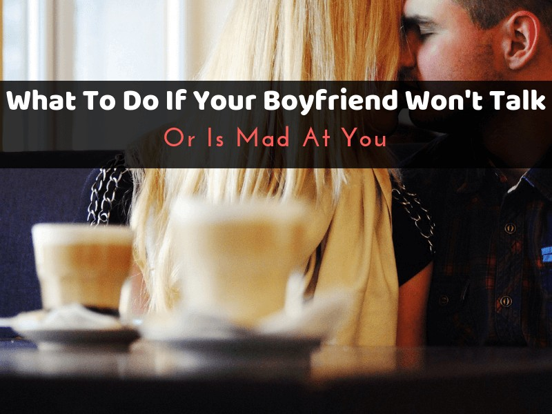 What to do when you re mad at your boyfriend
