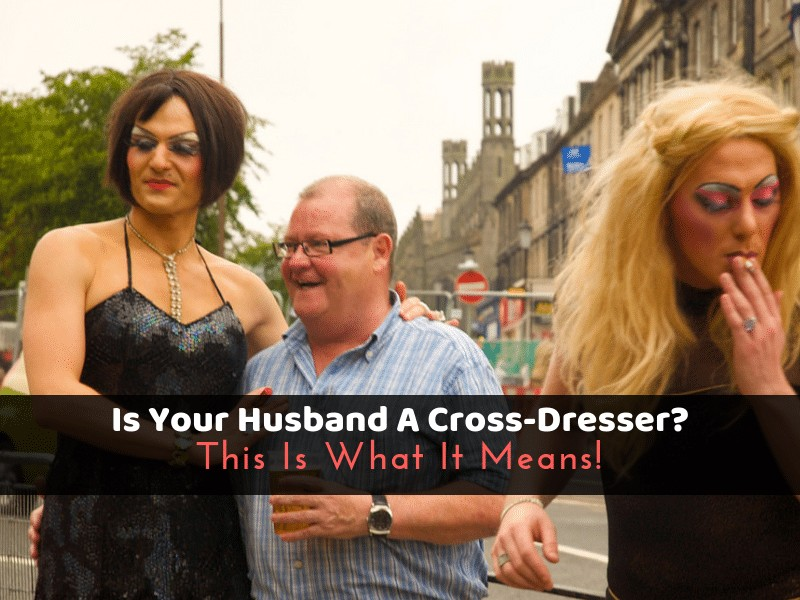 Is Your Husband A Cross-Dresser? This Is What It Means!