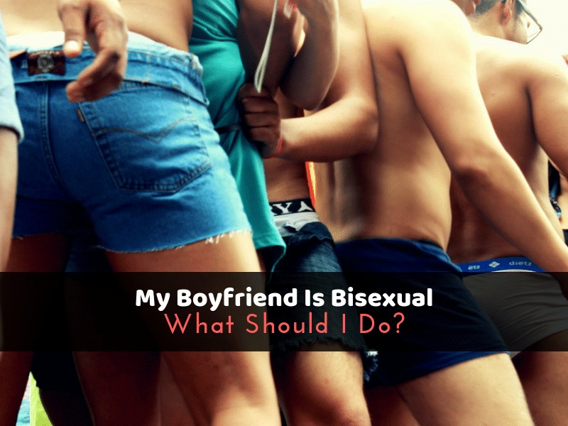 My Boyfriend Is Bisexual_ What Should I Do_