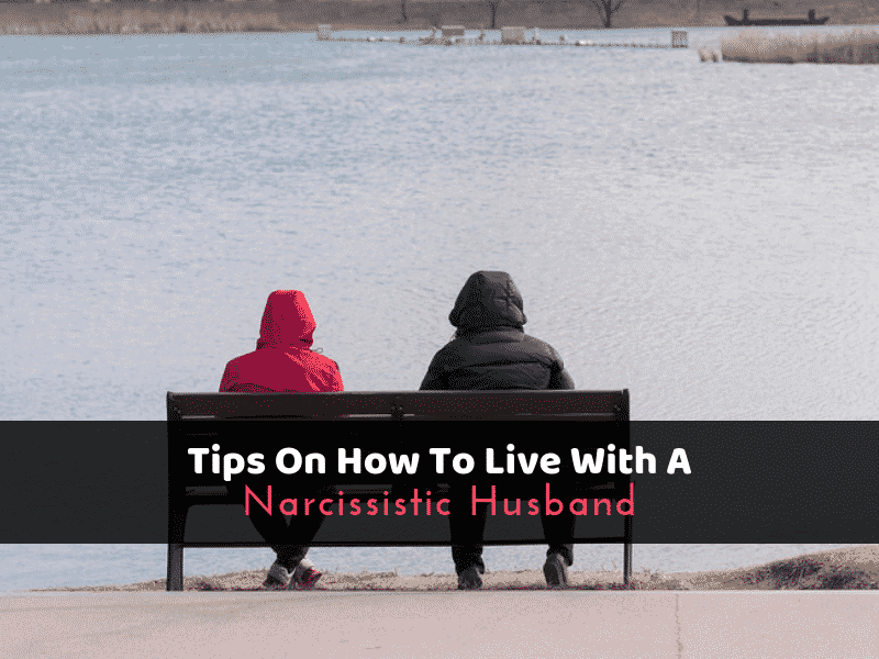 Tips On How To Live With A Narcissistic Husband