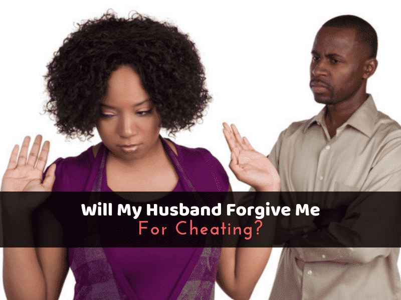 Will My Husband Forgive Me For Cheating_
