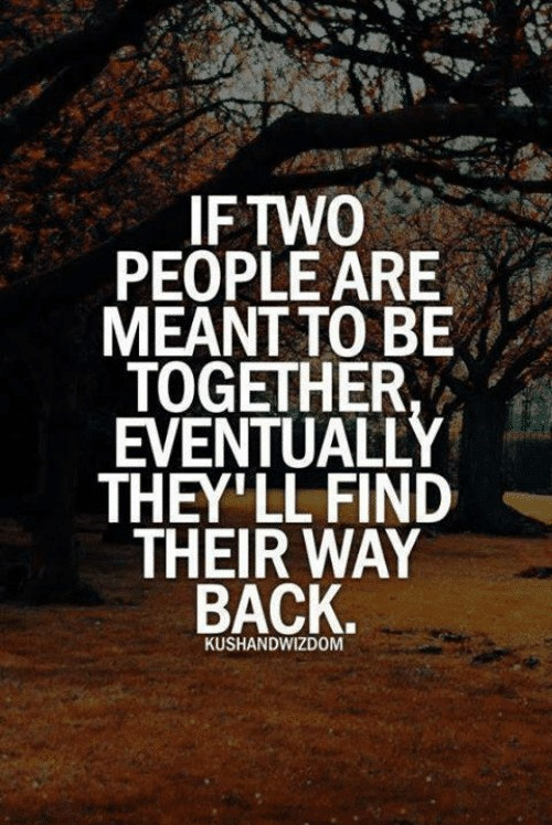 iftwo-people-are-meant-to-be-together-they-ll-find